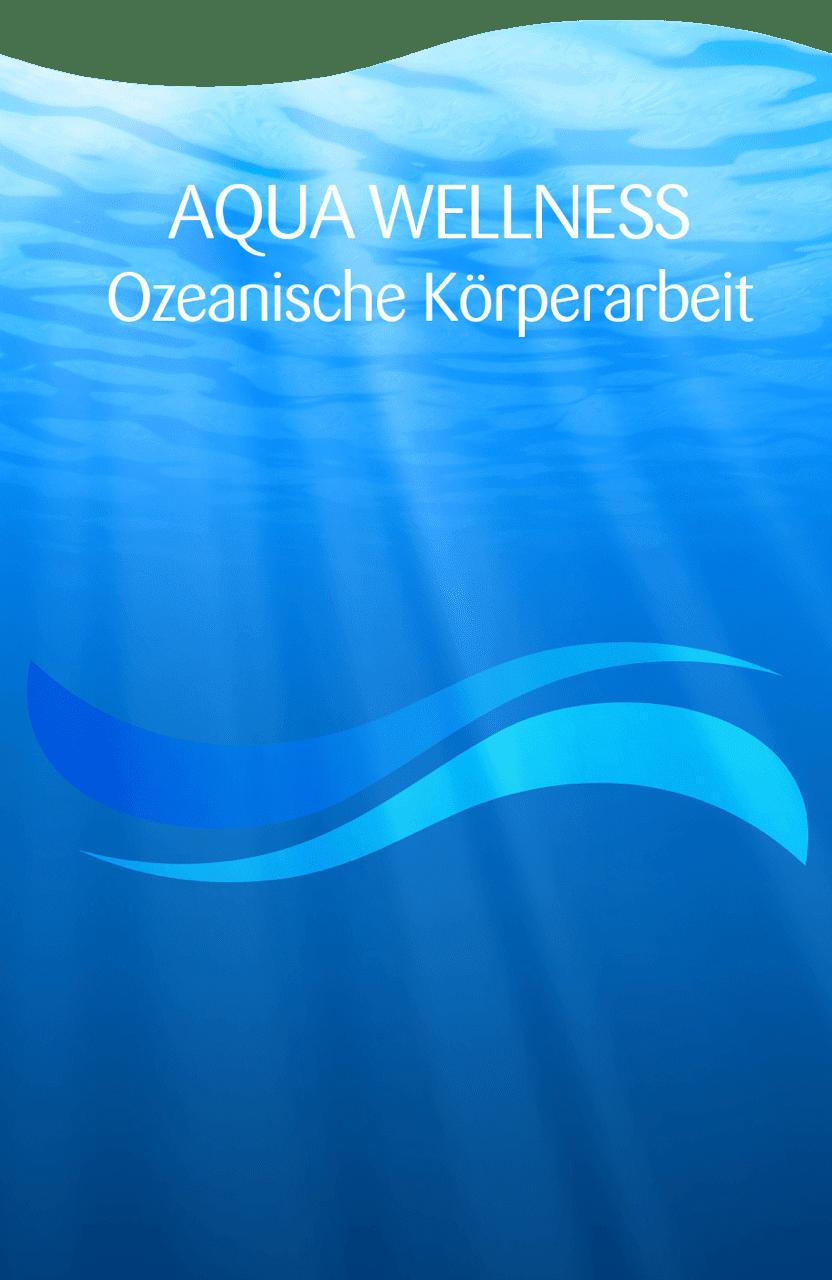 Aqua Wellness Ozeanische Körperarbeit